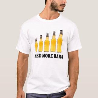 NEED MORE BARS T-Shirt