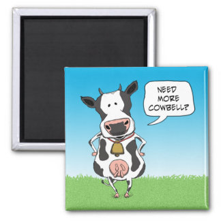 Need More Cowbell 2 Inch Square Magnet