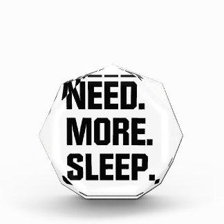 Need More Sleep Acrylic Award