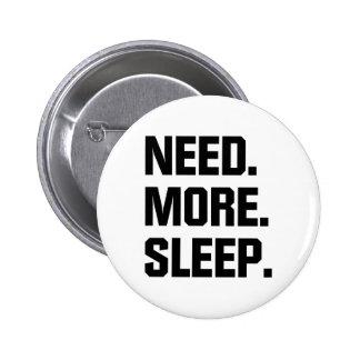 Need More Sleep Button