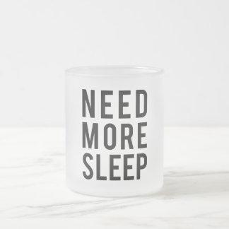 need more sleep frosted glass coffee mug