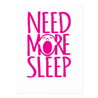 Need more sleep pink white quote postcard