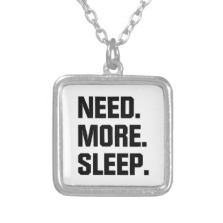 Need More Sleep Silver Plated Necklace