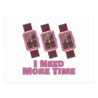 Need More Time Postcard