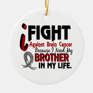 Need My Brother Brain Cancer Ceramic Ornament