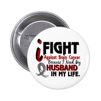 Need My Husband Brain Cancer Pinback Button