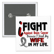 Need My Wife Brain Cancer Button