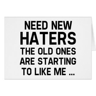 Need New Haters Card