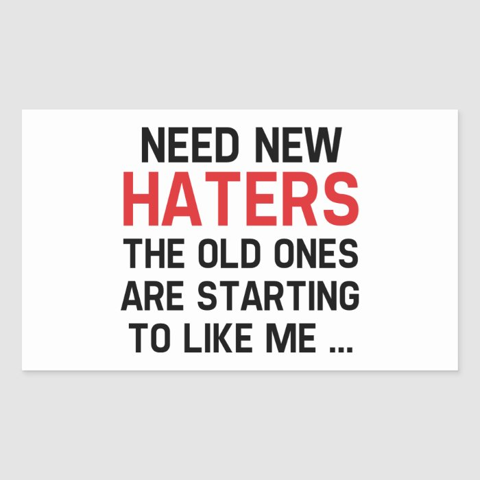 Need New Haters Rectangular Sticker