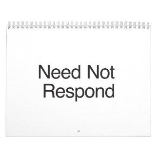 Need Not Respond Wall Calendar