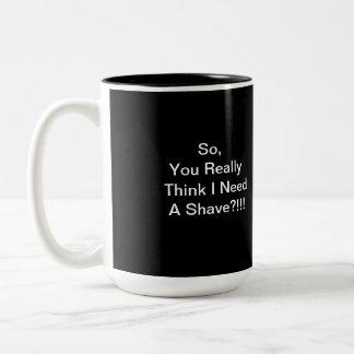 need shave?? Cat comedy Mug