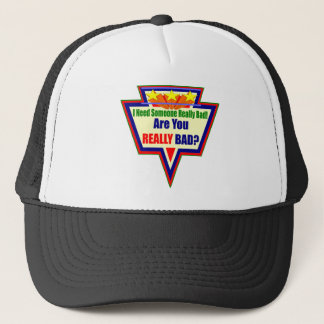 Need Someone Bad Funny T-shirts Gifts Trucker Hat