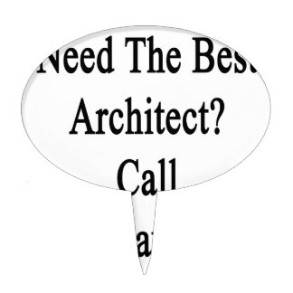Need The Best Architect Call My Daughter Cake Topper