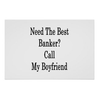 Need The Best Banker Call My Boyfriend Poster