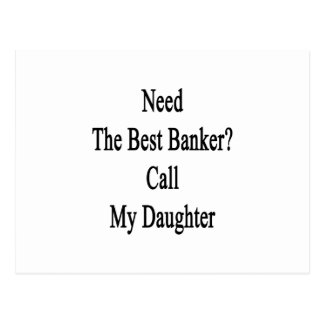Need The Best Banker Call My Daughter Postcard