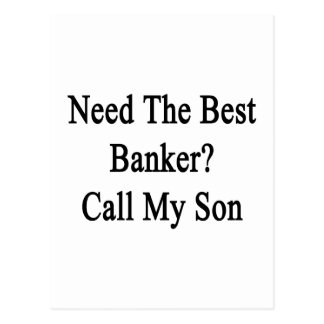 Need The Best Banker Call My Son Postcard
