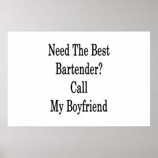 Need The Best Bartender Call My Boyfriend Poster
