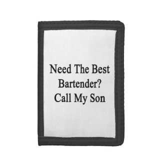 Need The Best Bartender Call My Son Trifold Wallet