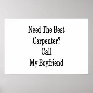 Need The Best Carpenter Call My Boyfriend Poster