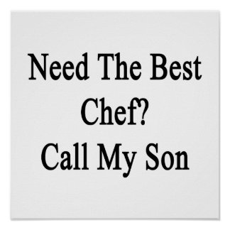Need The Best Chef Call My Son Poster