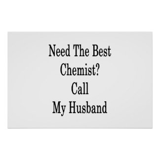 Need The Best Chemist Call My Husband Poster