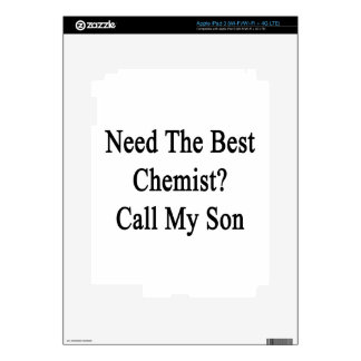 Need The Best Chemist Call My Son iPad 3 Decal