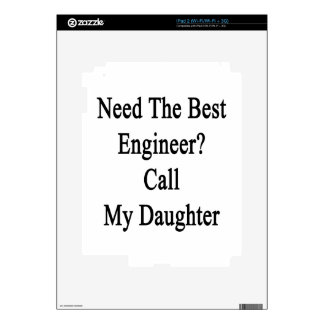 Need The Best Engineer Call My Daughter Decals For iPad 2