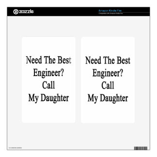Need The Best Engineer Call My Daughter Kindle Fire Decal