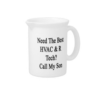 Need The Best HVAC R Tech Call My Son Beverage Pitchers