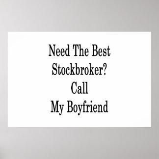Need The Best Stockbroker Call My Boyfriend Poster