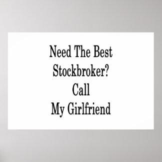 Need The Best Stockbroker Call My Girlfriend Poster