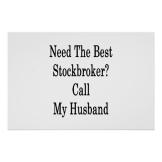 Need The Best Stockbroker Call My Husband Poster