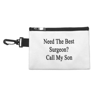 Need The Best Surgeon Call My Son Accessories Bags