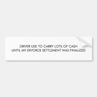 Need to laugh about your divorce settlement bumper sticker