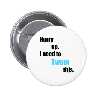 Need to Tweet this 2 Inch Round Button