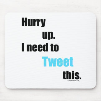 Need to Tweet this Mouse Pad