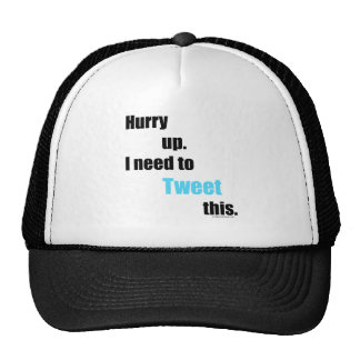 Need to Tweet this Trucker Hat