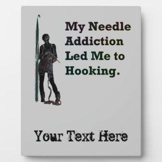 Needle Addiction Plaque