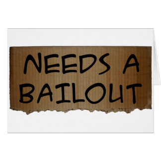 Needs A Bailout Card