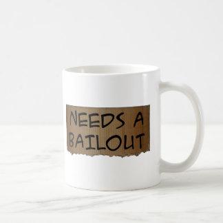 Needs A Bailout Coffee Mug