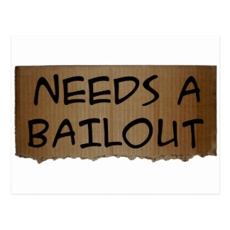 Needs A Bailout Postcard