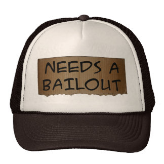 Needs A Bailout Trucker Hat