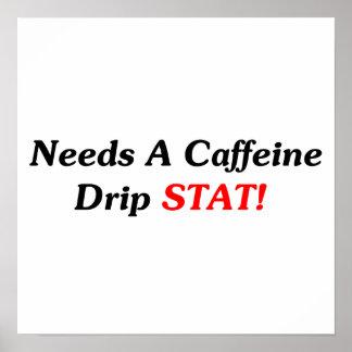 Needs A Caffeine Drip STAT! Print