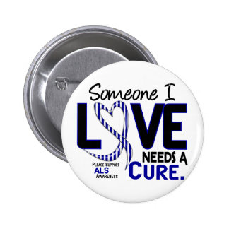 NEEDS A CURE 2 ALS PINBACK BUTTON