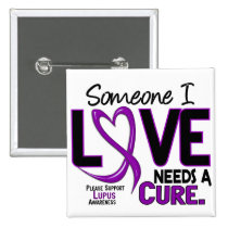 NEEDS A CURE 2 LUPUS T-Shirts & Gifts Pinback Button
