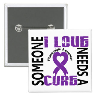 Needs A Cure 4 Fibromyalgia 2 Inch Square Button