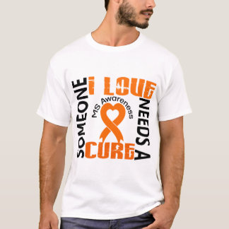 Needs A Cure 4 MS T-Shirt