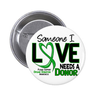 NEEDS A DONOR 2 ORGAN DONATION T-Shirts 2 Inch Round Button