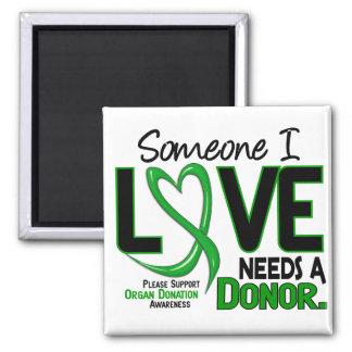NEEDS A DONOR 2 ORGAN DONATION T-Shirts Fridge Magnet