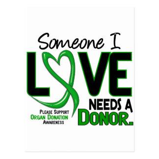 NEEDS A DONOR 2 ORGAN DONATION T-Shirts Postcard
